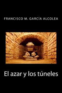 El Azar y Los Tuneles