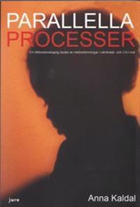 Parallella processer - En rättsvetenskaplig studie av riskbedömningar i vårdnads- och LVU-mål