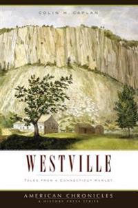 Westville:: Tales from a Connecticut Hamlet
