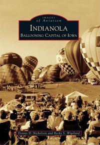 Indianola: Ballooning Capital of Iowa