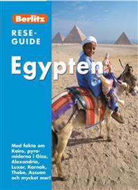 Egypten : med fakta om Kairo, pyramiderna i Giza, Alexandria, Luxor, Karnak, Thebe, Assuan och mycket mer!