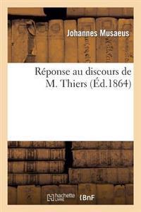 R�ponse Au Discours de M. Thiers