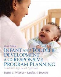 Infant and Toddler Development and Responsive Program Planning Pearson eText Access Code Card: A Relationship-Based Approach