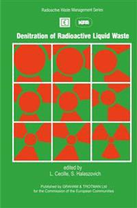 Denitration of Radioactive Liquid Waste