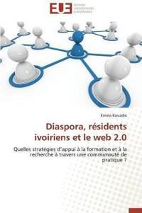 Diaspora, Residents Ivoiriens Et Le Web 2.0