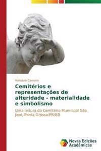 Cemiterios E Representacoes de Alteridade - Materialidade E Simbolismo