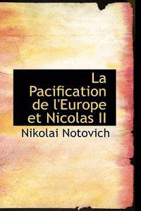 La Pacification de L'Europe Et Nicolas II