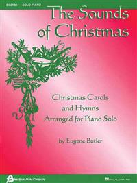 The Sounds of Christmas: Christmas Carols and Hymns Arranged for Piano Solo