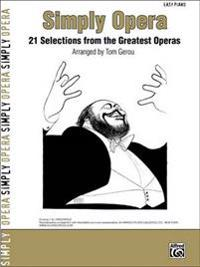 Simply Opera: 21 Selections from the Greatest Operas
