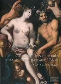 Catalog of Paintings from the Chteau de Blois: Xvth- Xviiith Century