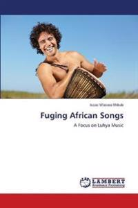 Fuging African Songs