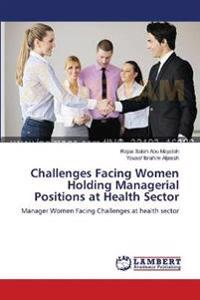 Challenges Facing Women Holding Managerial Positions at Health Sector