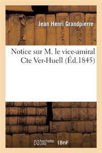 Notice Sur M. Le Vice-Amiral Cte Ver-Huell