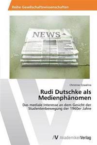 Rudi Dutschke ALS Medienphanomen