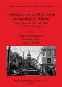 Contemporary and Historical Archaeology in Theory
