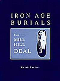 Iron Age Burials from Mill Hill Deal
