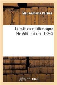Le Patissier Pittoresque (4e Edition)