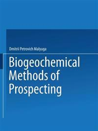 Biogeochemical Methods of Prospecting / Biogeokhimicheskii Metod Poiskov Rudnykh Mestorozhdenii /