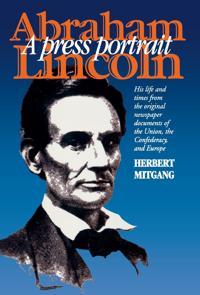 Abraham Lincoln, a Press Portrait