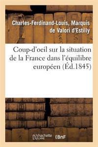 Coup-d'Oeil Sur La Situation de la France Dans l'�quilibre Europ�en