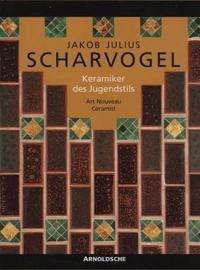 J J Scharvogel: Art Nouveau Ceramist