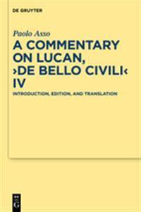 A Commentary on Lucan, De Bello Civili IV