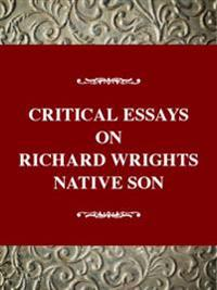 Critical Essays on Richard Wright's Native Son