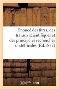 Enonc� Des Titres, Des Travaux Scientifiques Et Des Principales Recherches Obst�tricales