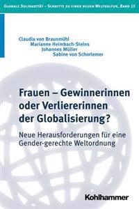 Frauen - Gewinnerinnen Oder Verliererinnen Der Globalisierung?: Neue Herausforderungen Fur Eine Gender-Gerechte Weltordnung
