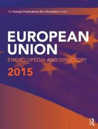 The European Union Encyclopedia and Directory 2015