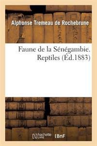 Faune de la Senegambie. Reptiles