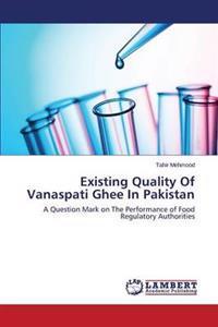 Existing Quality of Vanaspati Ghee in Pakistan