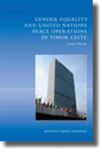 International Peacekeeping: The Yearbook of International Peace Operations: Volume 14: Gender Equality and United Nations Peace Operations in Timor Le