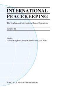 International Peacekeeping, Volume 12: The Yearbook of International Peace Operations