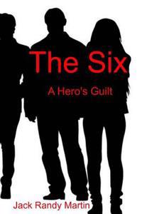 The Six: A Hero's Guilt