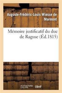 Memoire Justificatif Du Duc de Raguse