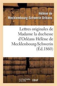 Lettres Originales de Madame La Duchesse D'Orleans Helene de Mecklenbourg-Schwerin