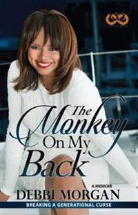 The Monkey on My Back: A Memoir