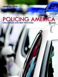 Policing America: Challenges and Best Practices Plus Mylab Criminal Justice with Pearson Etext -- Access Card Package