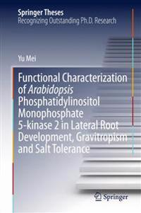Functional Characterization of Arabidopsis Phosphatidylinositol Monophosphate 5-kinase 2 in Lateral Root Development, Gravitropism and Salt Tolerance