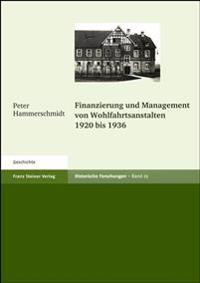 Finanzierung Und Management Von Wohlfahrtsanstalten 1920 Bis 1936