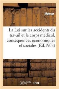 La Loi Sur Les Accidents Du Travail Et Le Corps Medical, Consequences Economiques Et Sociales