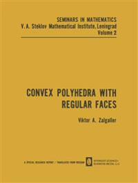 Convex Polyhedra with Regular Faces
