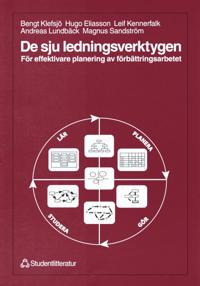 De sju ledningsverktygen: för effektivare planering av förbättringsarbetet