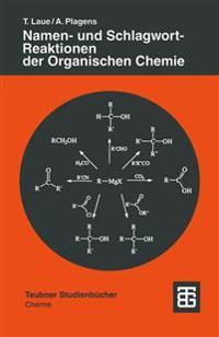 Namen- Und Schlagwort-Reaktionen Der Organischen Chemie