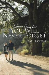 Short Stories You Will Never Forget