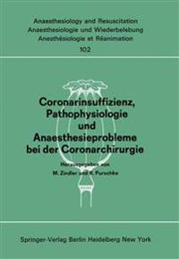 Coronarinsuffizienz, Pathophysiologie Und Anaesthesieprobleme Bei Der Coronarchirurgie