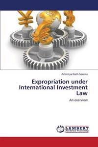 Expropriation Under International Investment Law