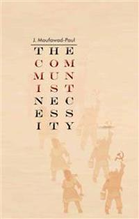 The Communist Necessity: Prolegomena to Any Future Radical Theory