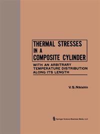 Thermal Stresses in a Composite Cylinder / Temperaturnye Napryazheniya V Sostavnom Tsilindre / ????????????? ?????????? ? ????????? ????????